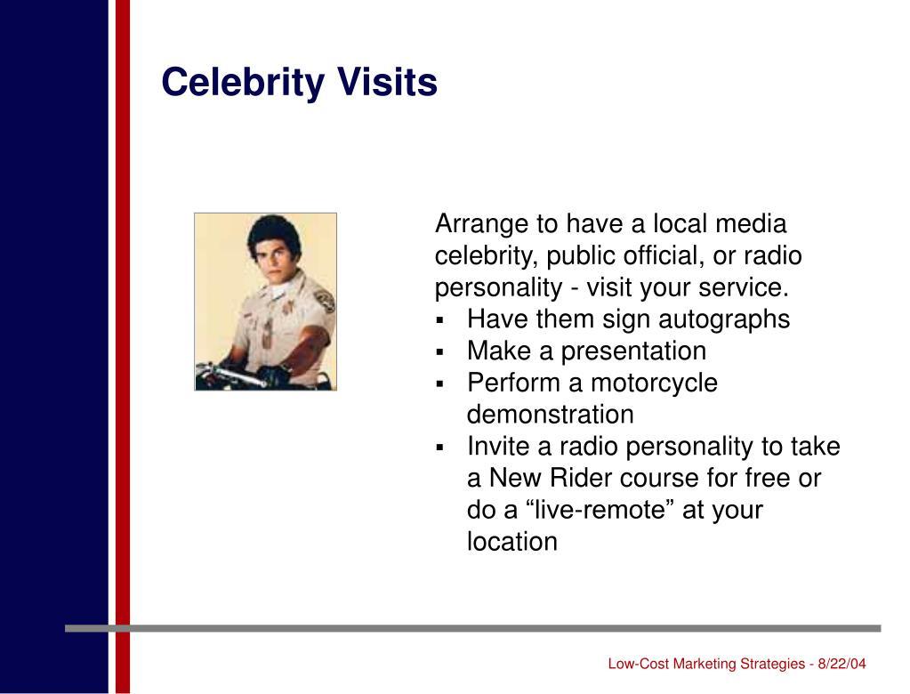 Celebrity Visits