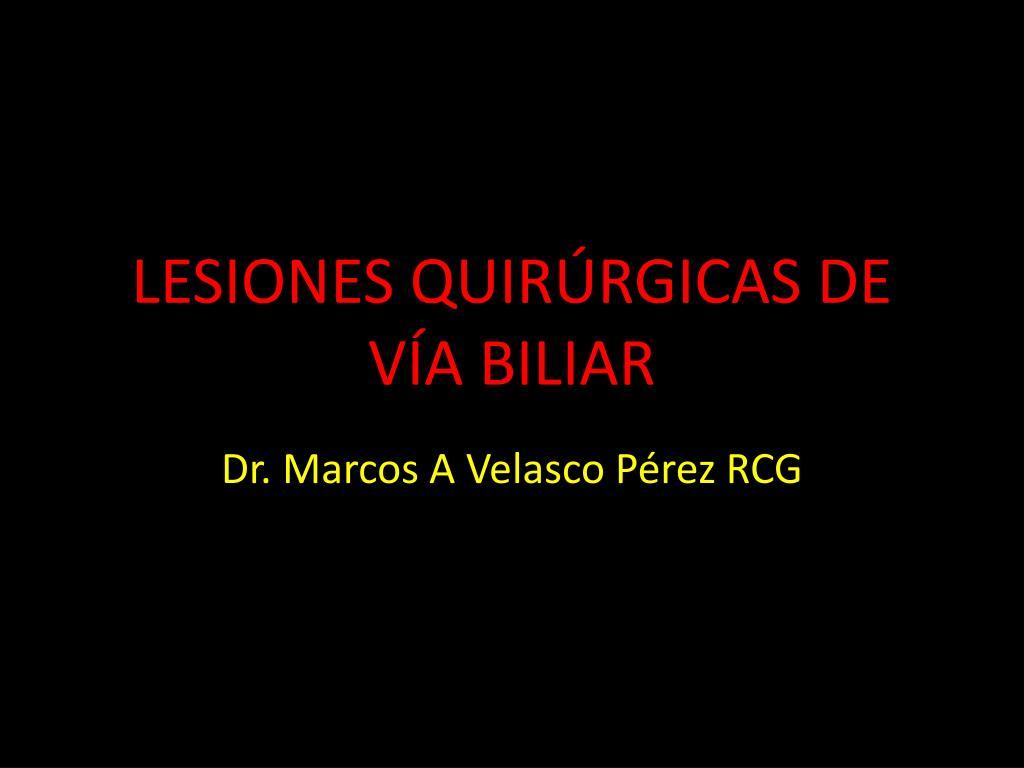 LESIONES QUIRÚRGICAS DE VÍA BILIAR