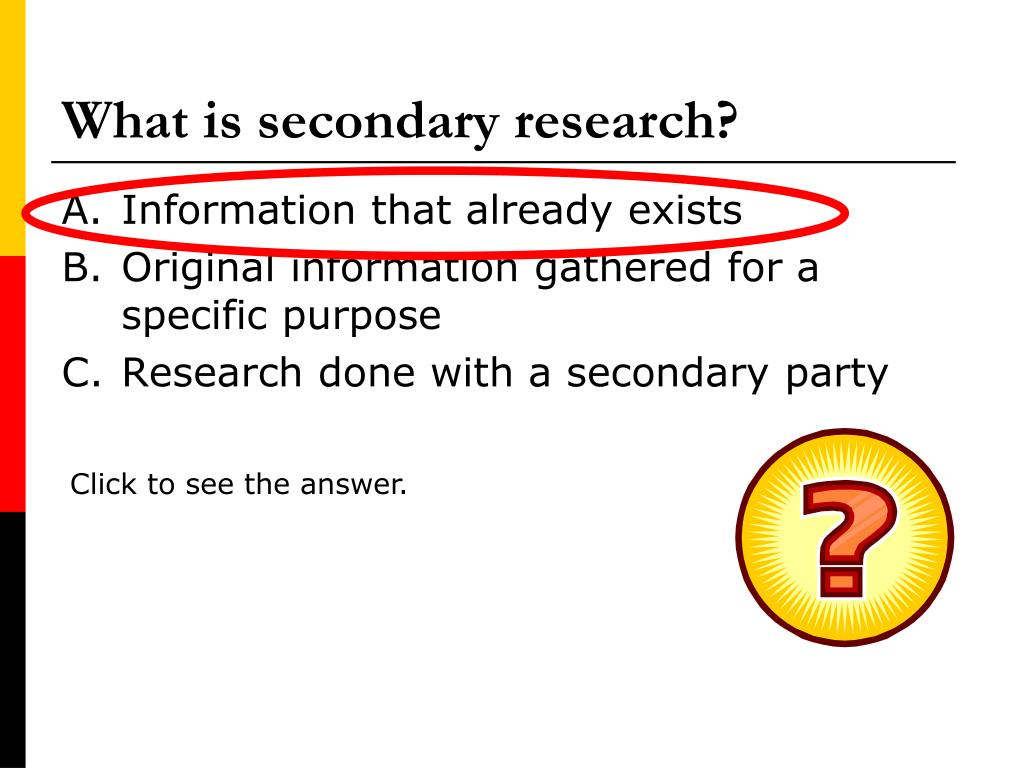 What is secondary research?