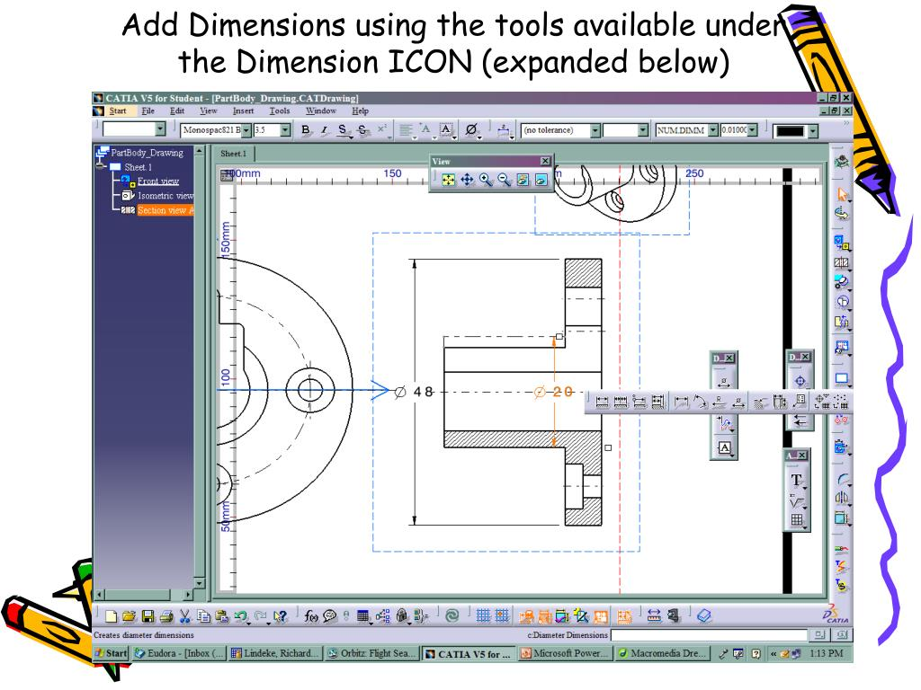 Add Dimensions using the tools available under the Dimension ICON (expanded below)