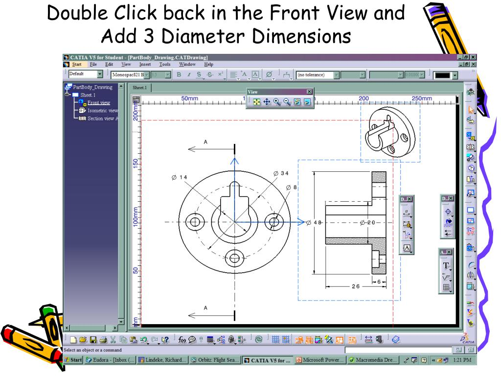 Double Click back in the Front View and Add 3 Diameter Dimensions