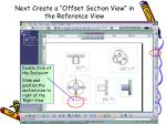 next create a offset section view in the reference view