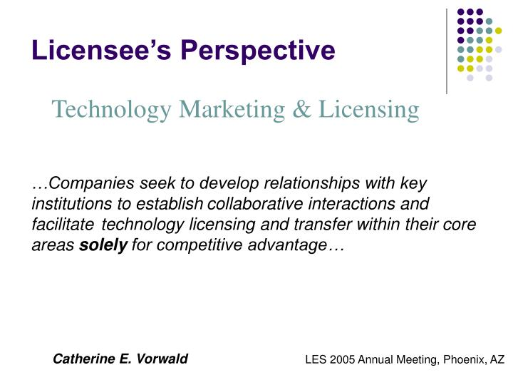 Licensee s perspective
