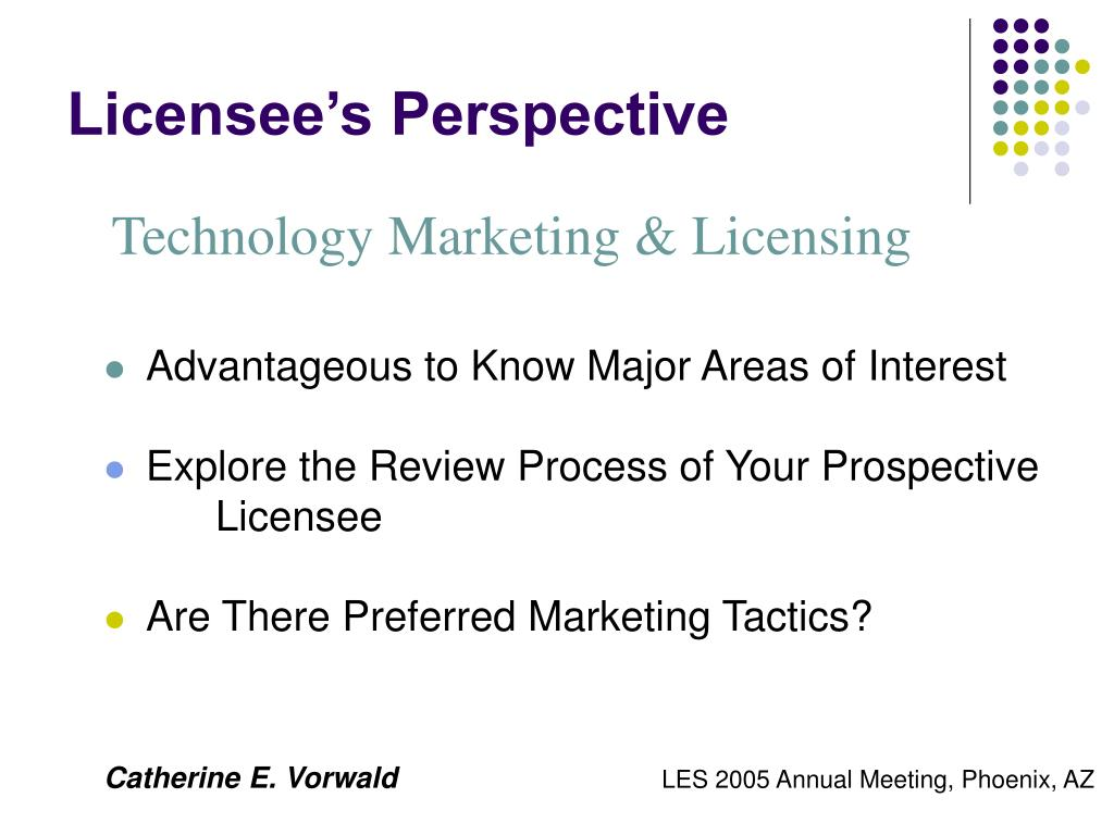 Licensee's Perspective