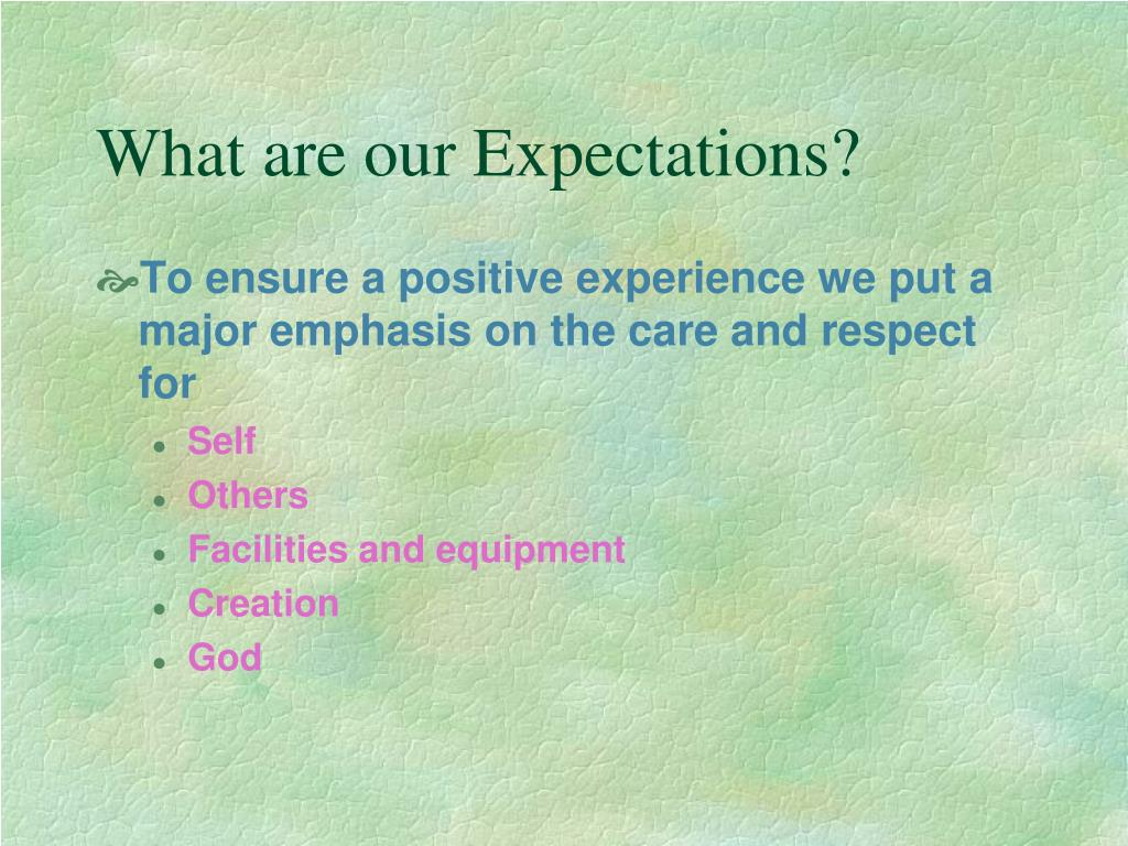 What are our Expectations?