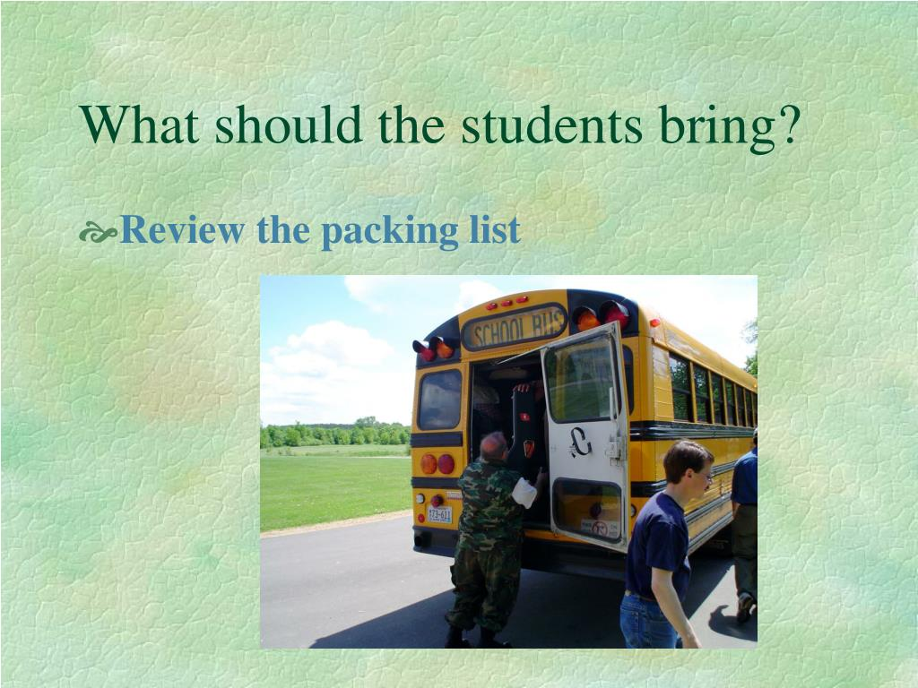 What should the students bring?