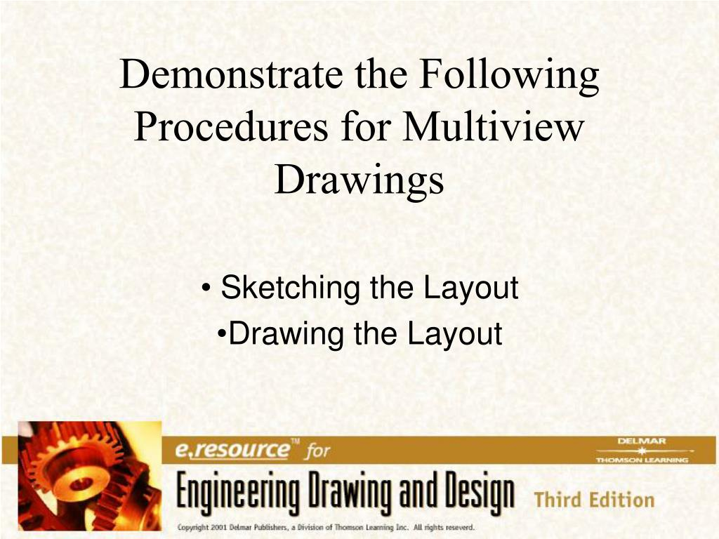 Demonstrate the Following Procedures for Multiview Drawings