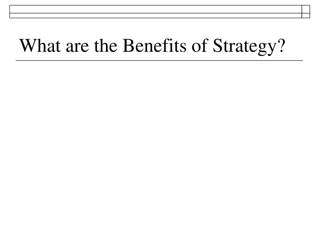 What are the Benefits of Strategy?
