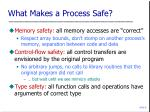 what makes a process safe