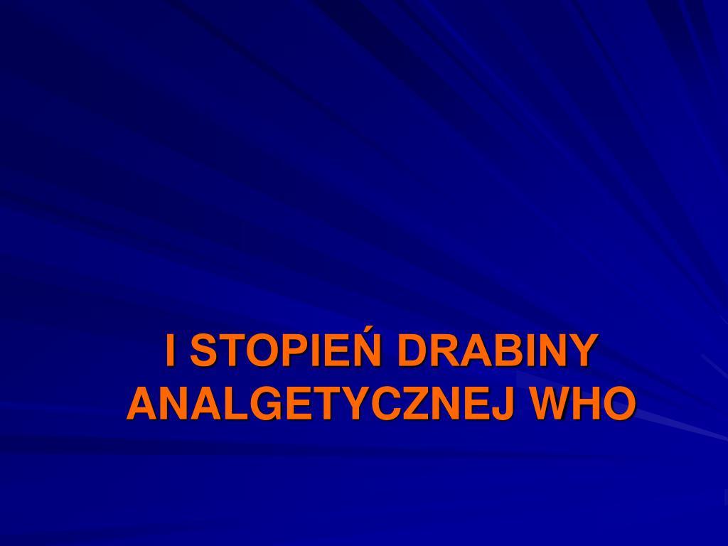 I STOPIEŃ DRABINY ANALGETYCZNEJ WHO