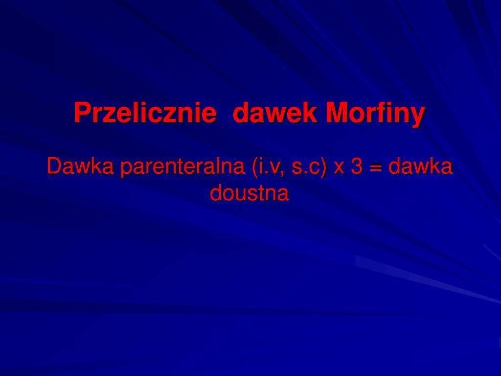 Przelicznie  dawek Morfiny