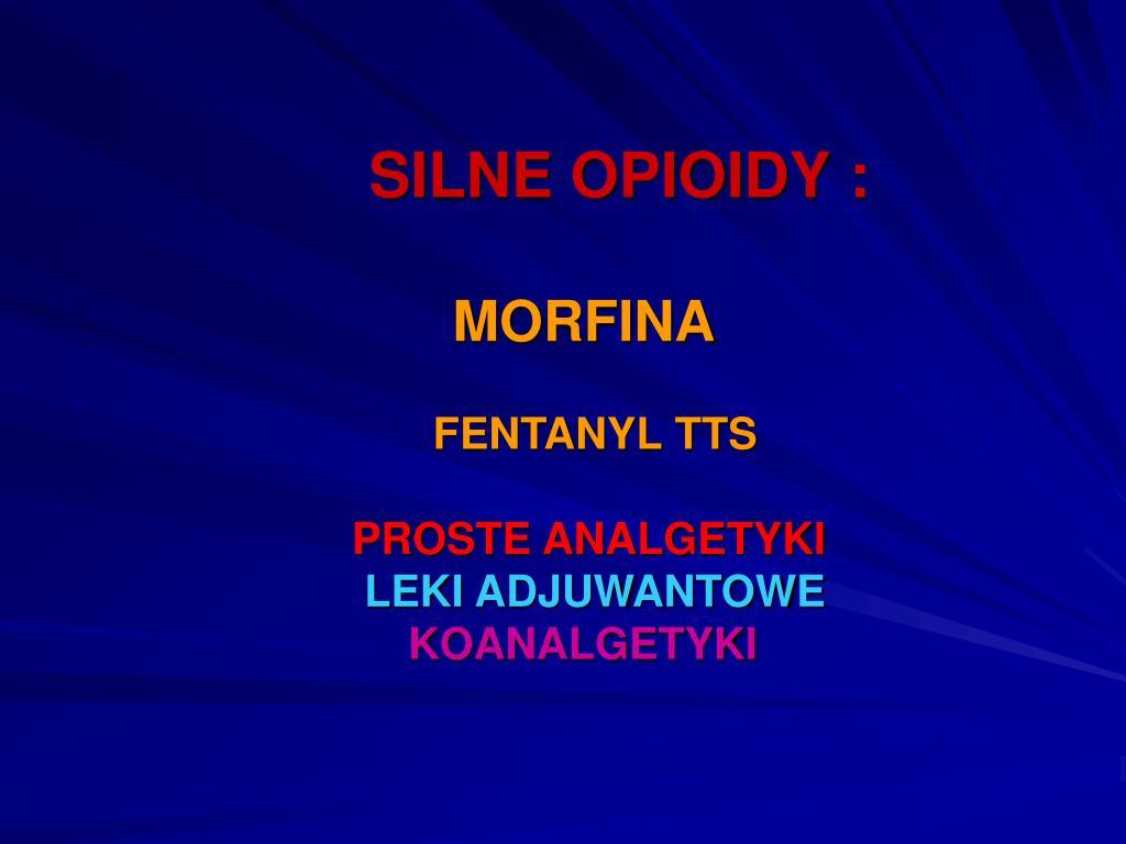 SILNE OPIOIDY