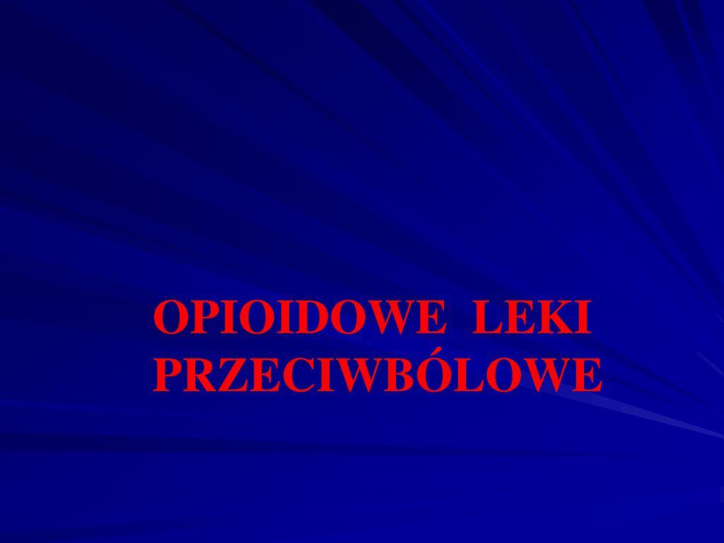 OPIOIDOWE  LEKI