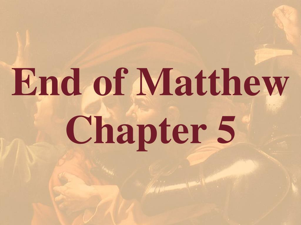 End of Matthew Chapter 5