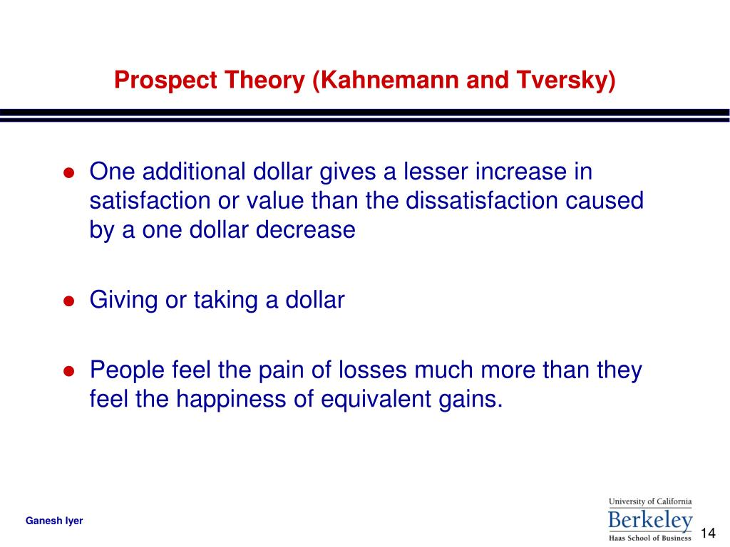Prospect Theory (Kahnemann and Tversky)