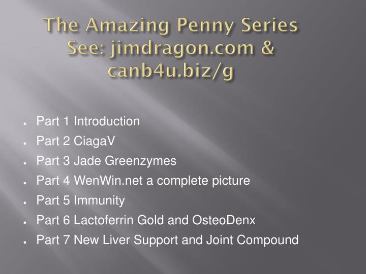 The amazing penny series see jimdragon com canb4u biz g