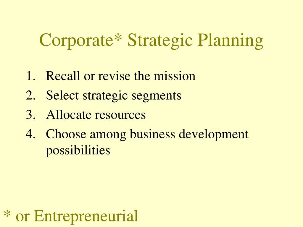Corporate* Strategic Planning