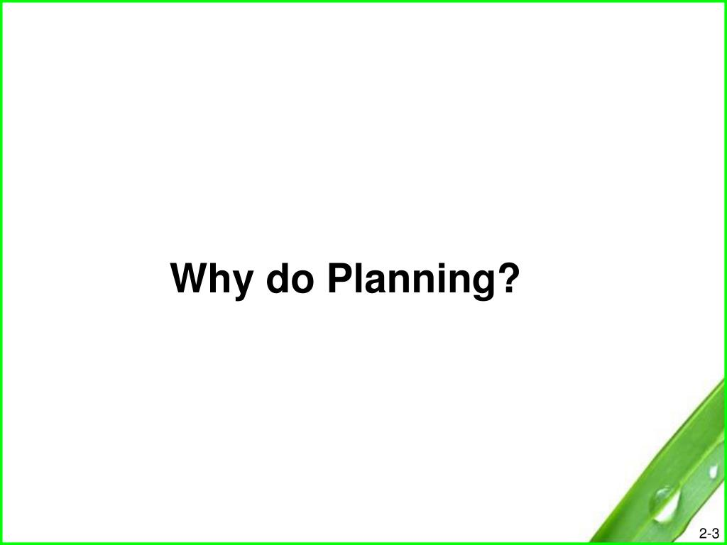 Why do Planning?