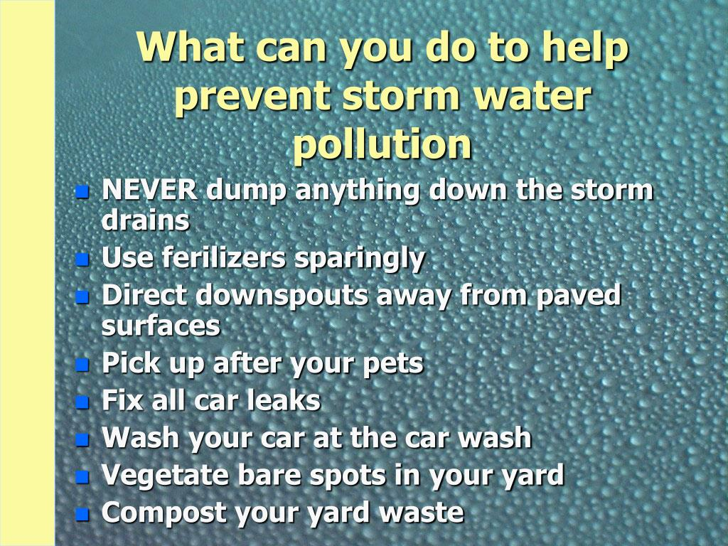 What can you do to help prevent storm water pollution