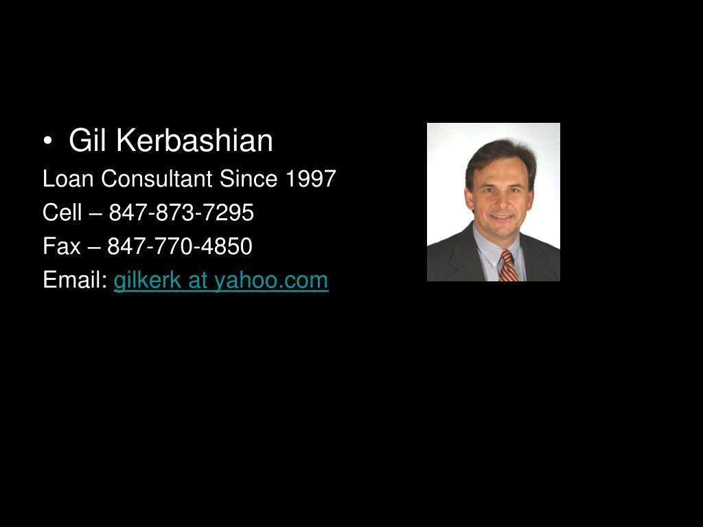 Gil Kerbashian (847) 873-7295. 203ks loans