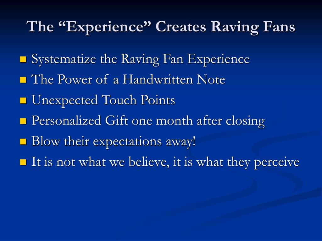 "The ""Experience"" Creates Raving Fans"