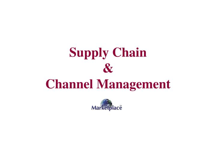 Supply chain channel management
