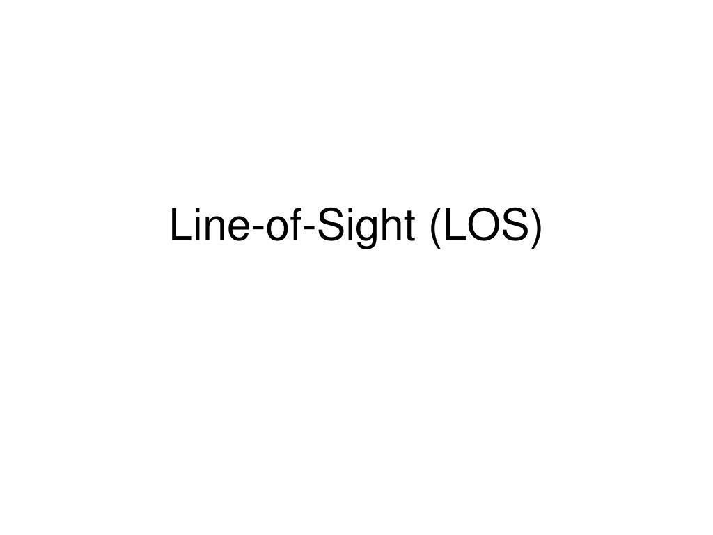 Line-of-Sight (LOS)