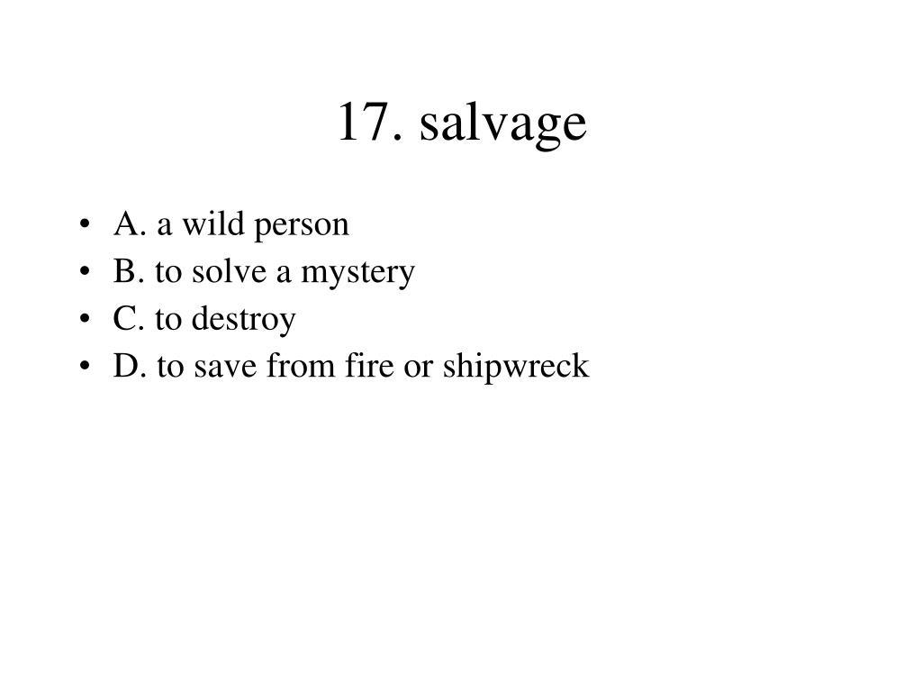 17. salvage