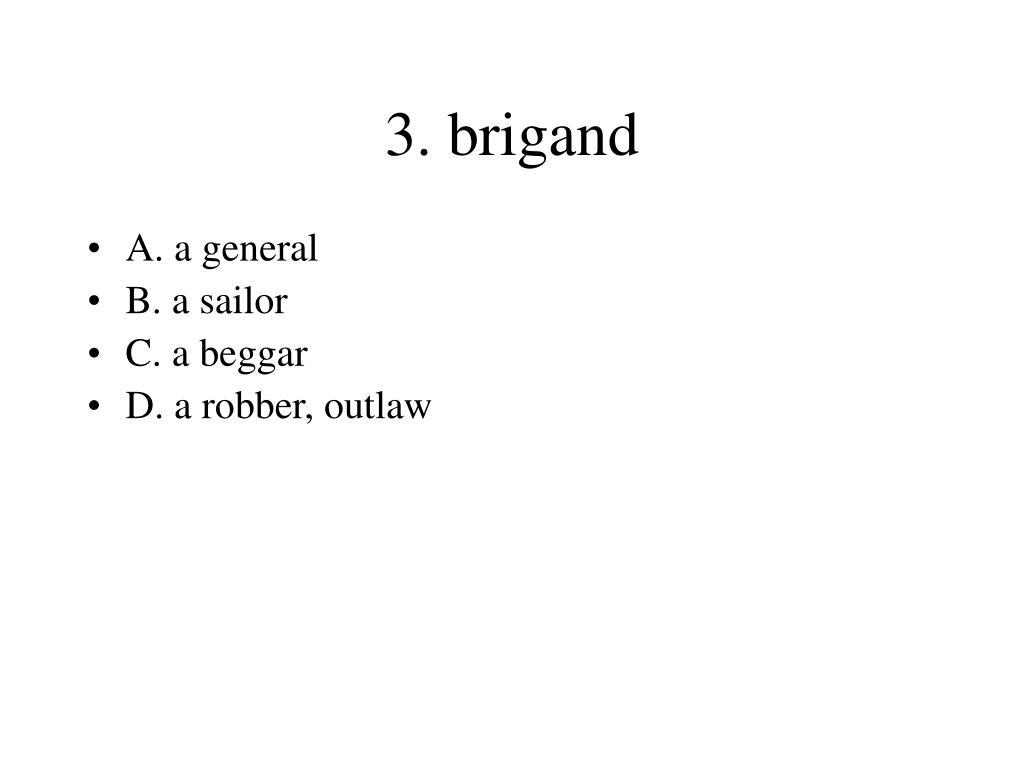 3. brigand