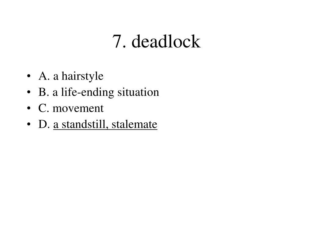 7. deadlock