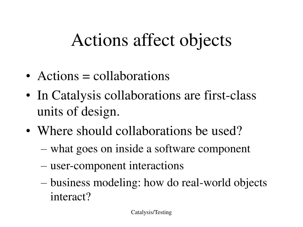 Actions affect objects