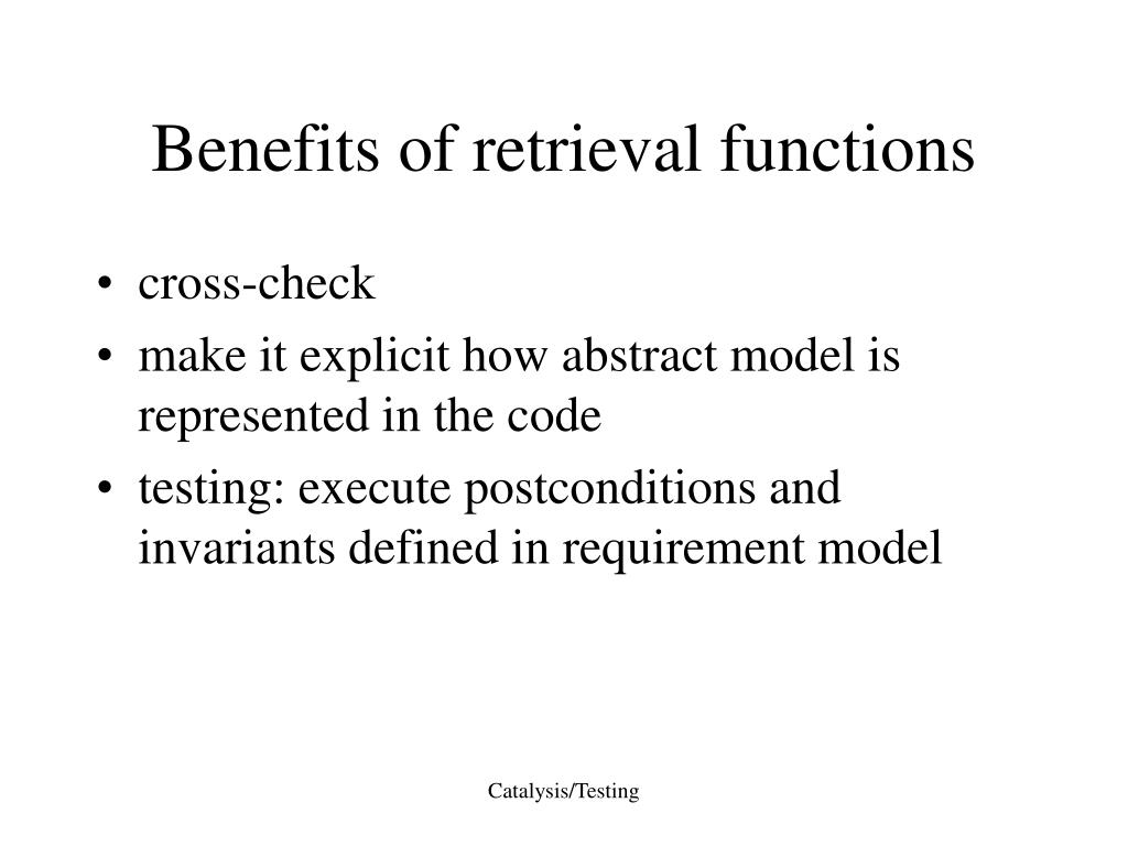 Benefits of retrieval functions