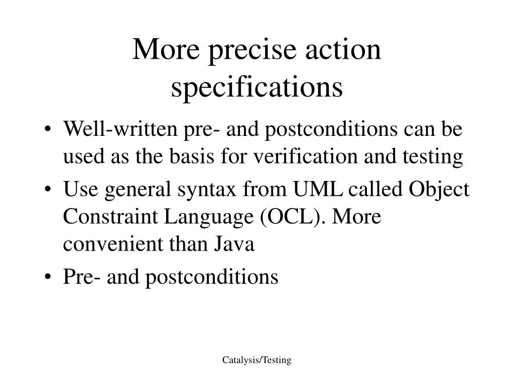 More precise action specifications