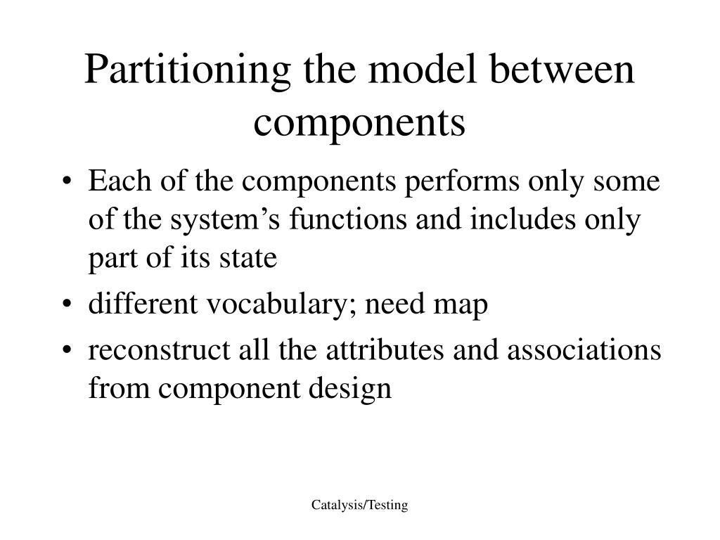 Partitioning the model between components