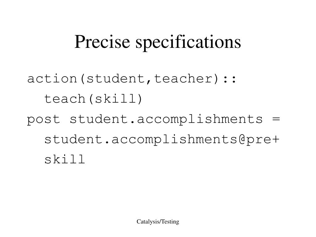Precise specifications