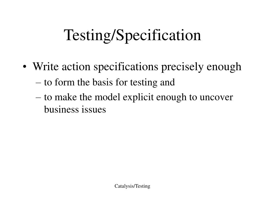 Testing/Specification