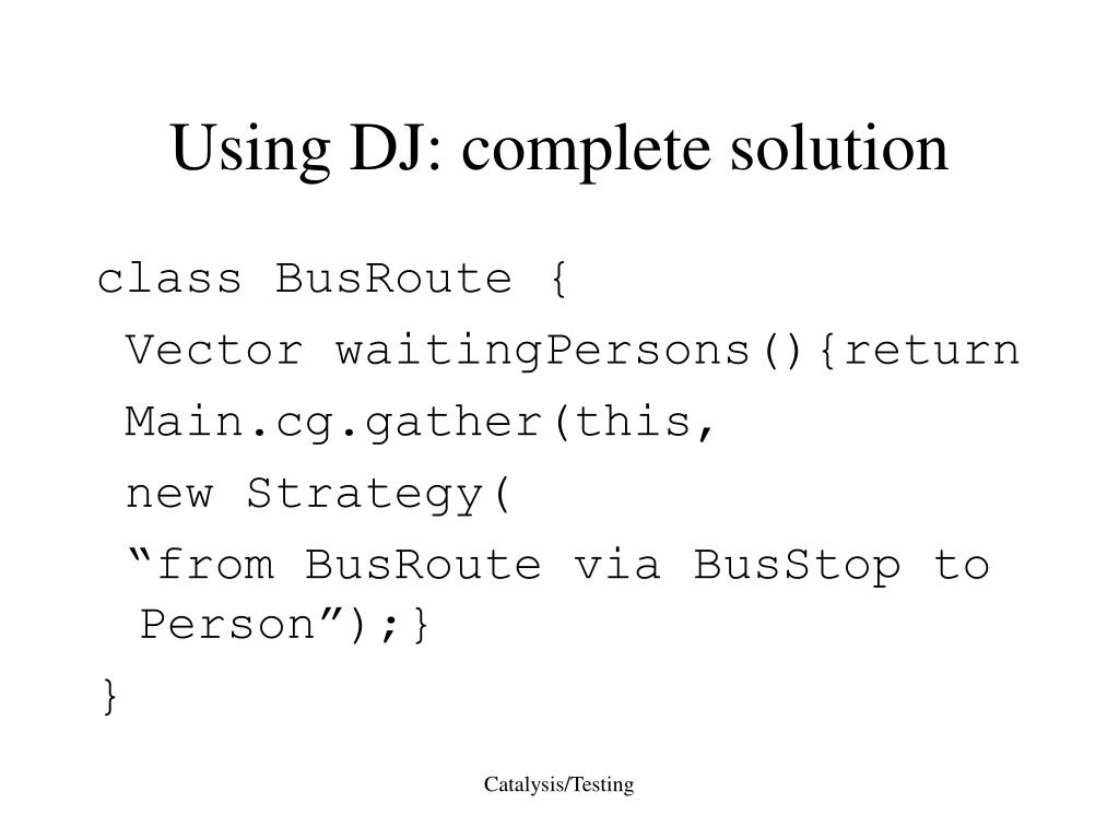 Using DJ: complete solution