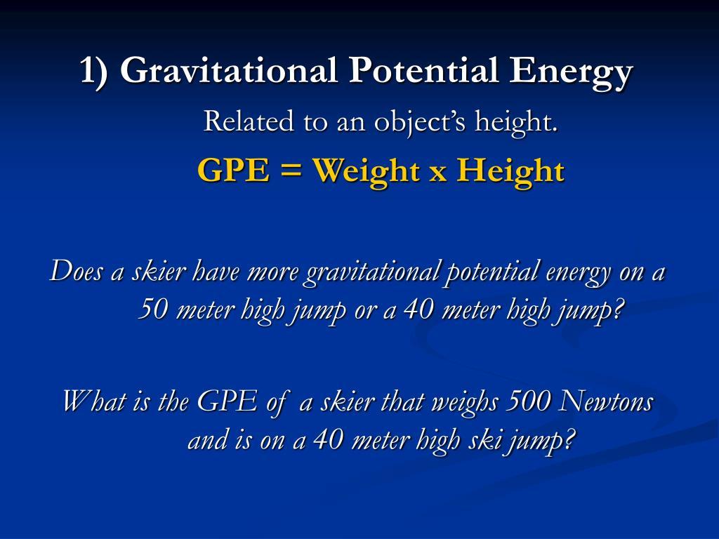 1) Gravitational Potential Energy