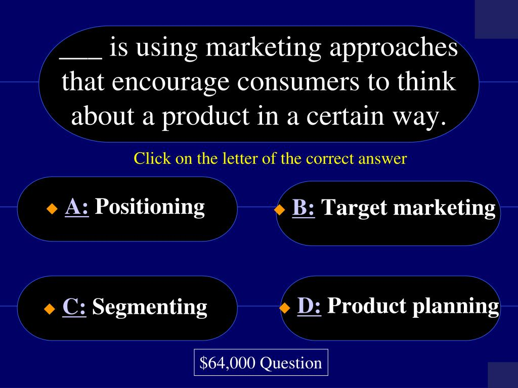 ___ is using marketing approaches that encourage consumers to think about a product in a certain way.