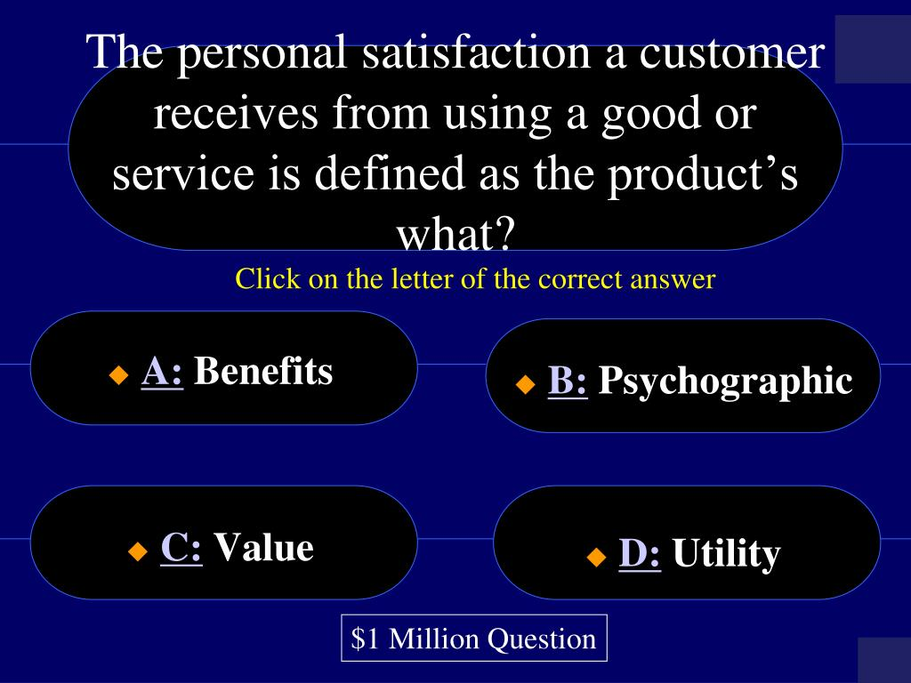 The personal satisfaction a customer receives from using a good or service is defined as the product's what?
