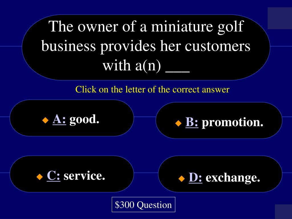 The owner of a miniature golf business provides her customers with a(n) ___