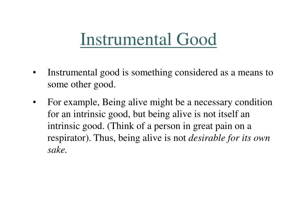 Instrumental Good