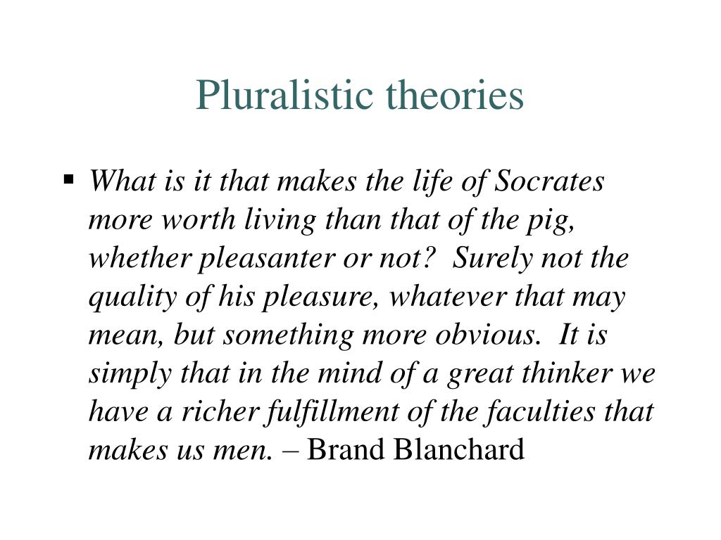 Pluralistic theories