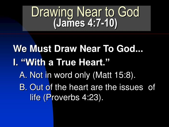 Drawing near to god james 4 7 103