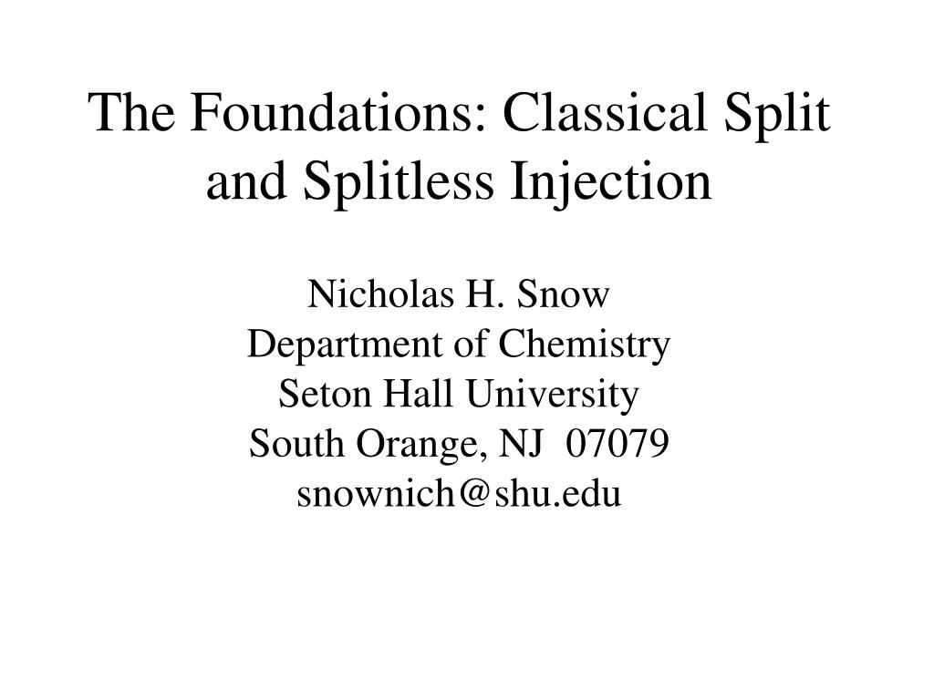 the foundations classical split and splitless injection