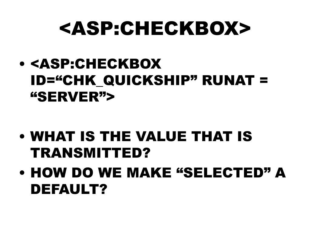 <ASP:CHECKBOX>