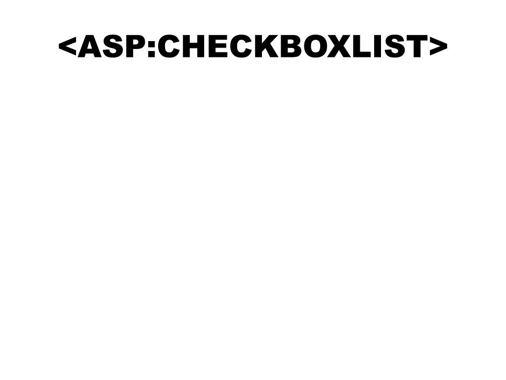 <ASP:CHECKBOXLIST>