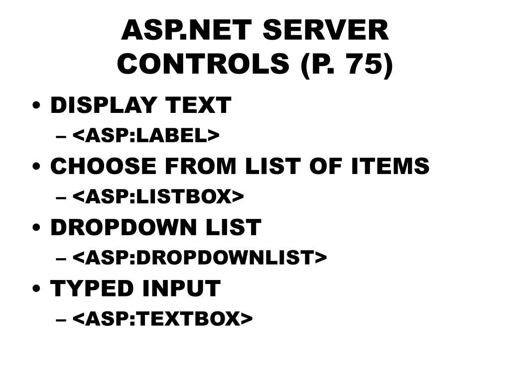 ASP.NET SERVER CONTROLS (P. 75)
