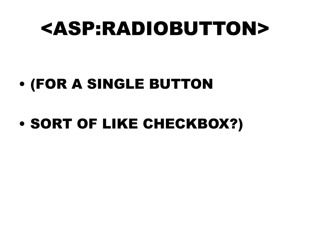 <ASP:RADIOBUTTON>
