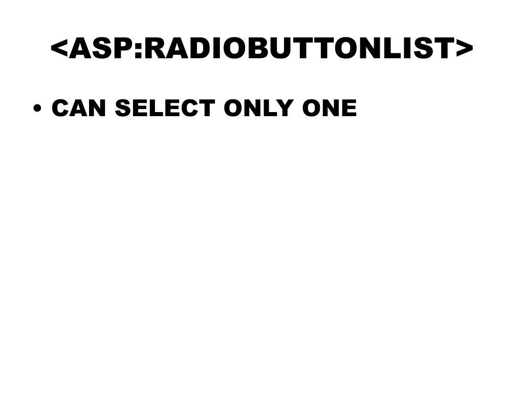 <ASP:RADIOBUTTONLIST>